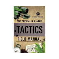 Official U.S. Army Tactics Field Manual by Department of the Army