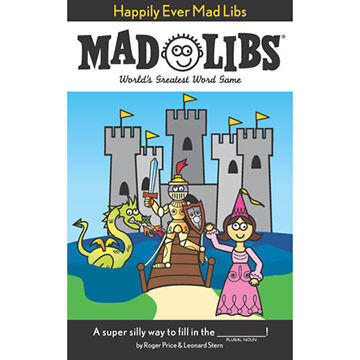 Happily Ever Mad Libs by Roger Price & Leonard Stern