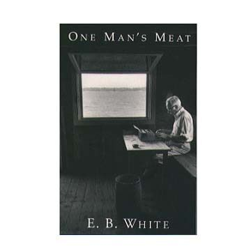 One Man's Meat By E. B. White