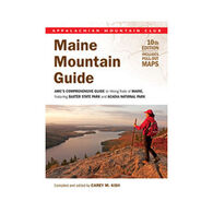 AMC Maine Mountain Guide 10th Edition: AMC'S Comprehensive Guide To Hiking Trails Of Maine By Carey M. Kish