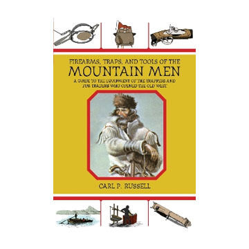 Firearms, Traps and Tools of Mountain Men by Carl P. Russell