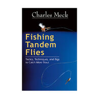 Fishing Tandem Flies by Charles Meck and David Hall