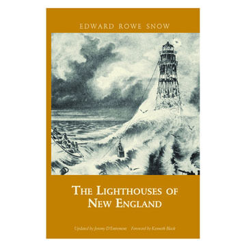 The Lighthouses of New England by Edward Rowe Snow