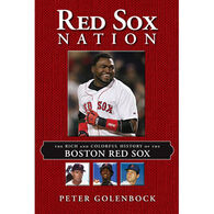 Red Sox Nation: The Rich and Colorful History of the Boston Red Sox by Peter Golenbock