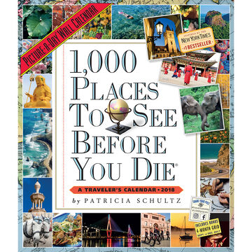 1,000 Places to See Before You Die Picture-A-Day 2018 Wall Calendar by Patricia Schultz
