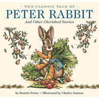 The Classic Tale of Peter Rabbit: And Other Cherished Stories by Beatrix Potter