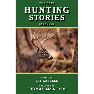 The Best Hunting Stories Ever Told By Jay Cassell