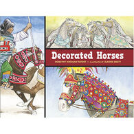 Decorated Horses by Dorothy Hinshaw Patent