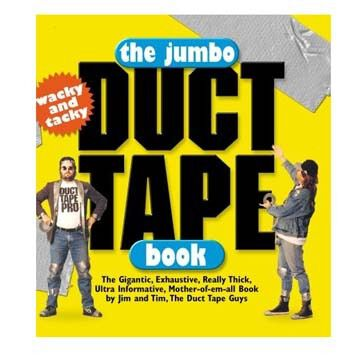 The Jumbo Duct Tape Book By Jim Berg and Tim Nyberg
