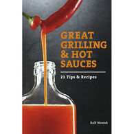 Great Grilling and Hot Sauces: 21 Recipes and Tips by Ralf Nowak
