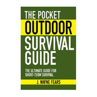 The Pocket Outdoor Survival Guide by J. Wayne Fears