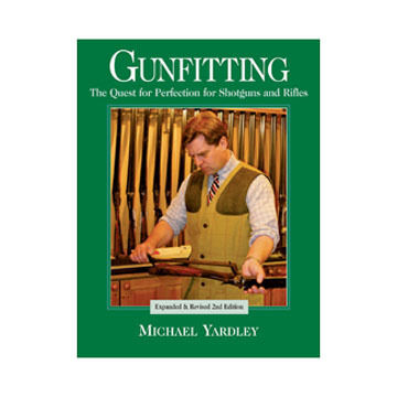 Gunfitting: The Quest for Perfection for Shotguns and Rifles by Michael Yardley