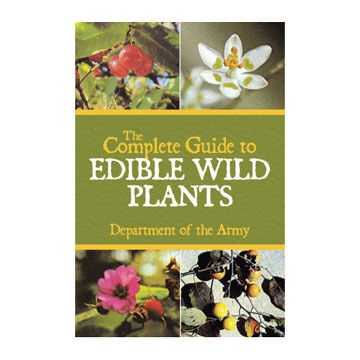 The Complete Guide to Edible Wild Plants by The Department Of The Army