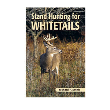 Stand Hunting for Whitetails by Richard P. Smith