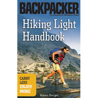 Hiking Light Handbook: Carry Less, Enjoy More By Karen Berger