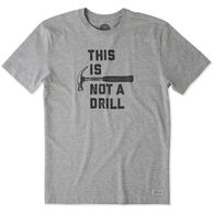 Life is Good Men's This Is Not A Drill Crusher Short-Sleeve T-Shirt