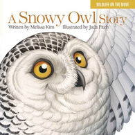 A Snowy Owl Story by Melissa Kim
