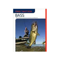 Pro Tactics: Bass: Use The Secrets Of The Pros To Catch More And Bigger Bass By Karen Savik