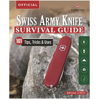 Victorinox Swiss Army Knife Camping & Outdoor Survival Guide: 101 Tips, Tricks & Uses by Bryan Lynch