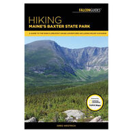 Hiking Maine's Baxter State Park: A Guide to the Park's Greatest Hiking Adventures Including Mount Katahdin by Greg Westrich