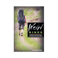 Weird Hikes: A Collection of Bizarre, Funny & Absolutely True Hiking Stories by Art Bernstein