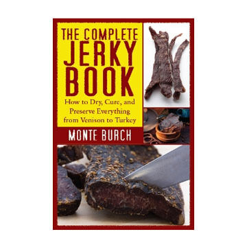 The Complete Book of Making Jerky by Monte Burch