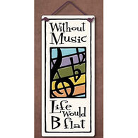 """Spooner Creek """"Without Music"""" Small Tall Tile"""
