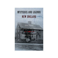 Mysteries and Legends of New England by Diana Ross McCain