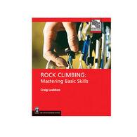 Rock Climbing: Mastering Basic Skills By Craig Luebben