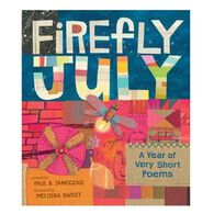Firefly July and Other Very Short Poems By Paul B. Janeczko