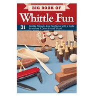 Big Book Of Whittle Fun: Simple Projects You Can Make With A Knife, Branches & Other Found Wood by Chris Lubkemann