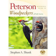 Peterson Reference Guide to Woodpeckers of North America by Stephen A. Shunk