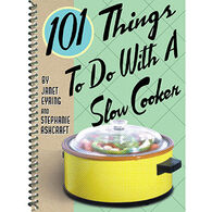 101 Things to Do with a Slow Cooker by Stephanie Ashcraft & Janet Eyring