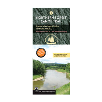 Northern Forest Canoe Trail #5 - Upper Missisquoi Valley: Vermont/Quebec, Missisquoi River to Lake Memphremagog