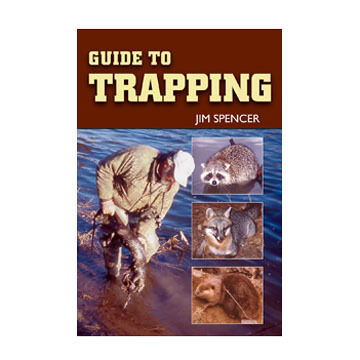 Guide to Trapping by Jim Spencer