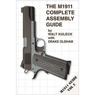 The M1911 Complete Assembly Guide Vol. 2 By Walt Kuleck