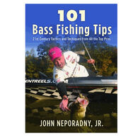 101 Bass Fishing Tips: Twenty-First Century Bassing Tactics and Techniques from All the Top Pros By John Neporadny