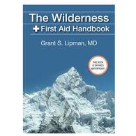 The Wilderness First Aid Handbook By Grant S. Lipman