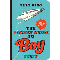 The Pocket Guide to Boy Stuff by Bart King