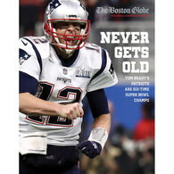 Never Gets Old: Tom Brady's Patriots Are Six-Time Super Bowl Champs by The Boston Globe