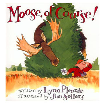 Moose, of Course! by Lynn Plourde