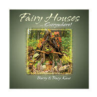 Fairy Houses Everywhere! By Tracy Kane