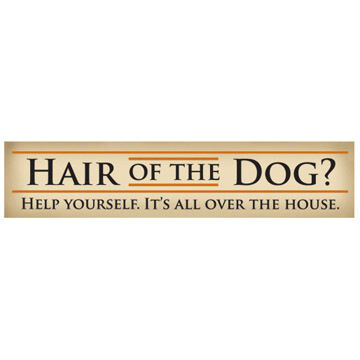 High Cotton Words of Wisdom Sign - Hair of the Dog