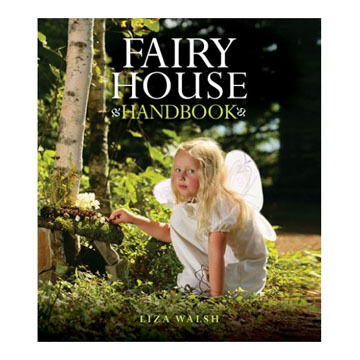 Fairy House Handbook By Liza Gardner Walsh