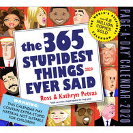 The 365 Stupidest Things Ever Said 2020 Page-A-Day Calendar by Kathryn & Ross Petras