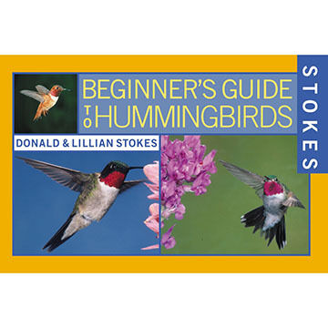 Stokes Beginner's Guide To Hummingbirds By Donald Stokes & Lillian Stokes