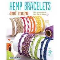 Hemp Bracelets and More: Easy Instructions for More Than 20 Designs by Suzanne McNeill