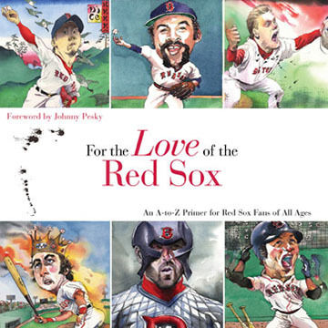 For The Love Of The Red Sox By Frederick C. Klein