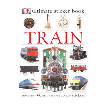 Ultimate Sticker Book: Train By DK Publishing