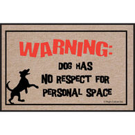 High Cotton Doormat - Dog Has No Respect